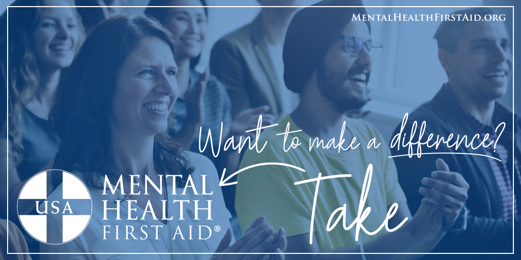 Image of group of people smiling.  Text saying Want to make a difference? Take Mental Health First Aid.